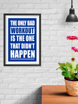 The Only Bad Workout, is the one that didn't happen