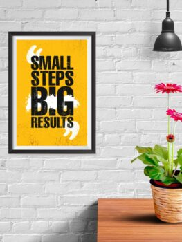 Small Steps Big Results